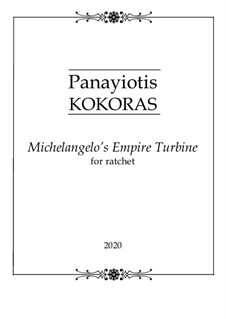 Michelangelo's Empire Turbine: Michelangelo's Empire Turbine by Panayiotis Kokoras