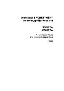 Sonata for Violin and Piano: Sonata for Violin and Piano by Alexander Shchetynsky