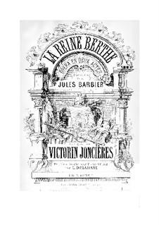 La reine Berthe: La reine Berthe by Victorin Joncieres