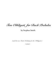 Two obbligati for Bach Preludes: Two obbligati for Bach Preludes by Johann Sebastian Bach
