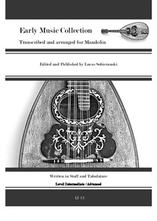Early Music Collection transcribed and arranged for Mandolin: Early Music Collection transcribed and arranged for Mandolin by Giles Farnaby, Georg Friedrich Händel, Georg Philipp Telemann, Lucas Sobieranski