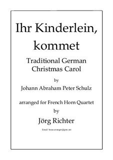 O Come, Little Children: For French Horn Quartet by Johann Abraham Schulz