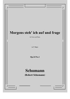 Circle of Songs, Op.24: No.1 Morgens steh' ich auf (F Major) by Robert Schumann