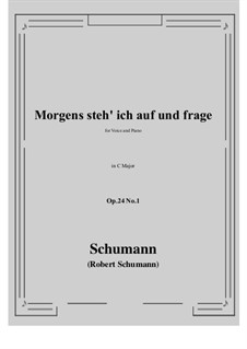 Circle of Songs, Op.24: No.1 Morgens steh' ich auf (C Major) by Robert Schumann