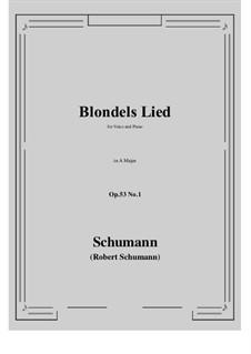 Romances and Ballades, Op.53: No.1 Blondels Lied (A Major) by Robert Schumann