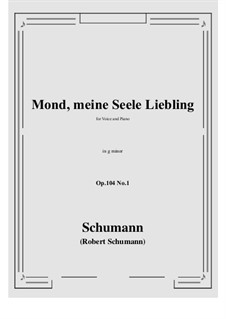 Seven Songs, Op.104: No.1 Mond,meiner Seele Liebling (g minor) by Robert Schumann