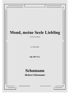 Seven Songs, Op.104: No.1 Mond,meiner Seele Liebling (a flat minor) by Robert Schumann