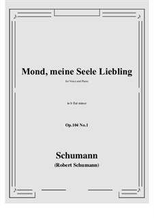 Seven Songs, Op.104: No.1 Mond,meiner Seele Liebling (b flat minor) by Robert Schumann