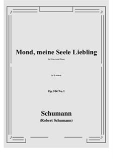 Seven Songs, Op.104: No.1 Mond,meiner Seele Liebling (b minor) by Robert Schumann