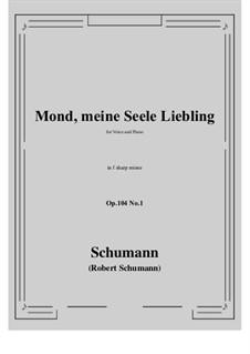 Seven Songs, Op.104: No.1 Mond,meiner Seele Liebling (f sharp minor) by Robert Schumann
