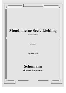 Seven Songs, Op.104: No.1 Mond,meiner Seele Liebling (f minor) by Robert Schumann