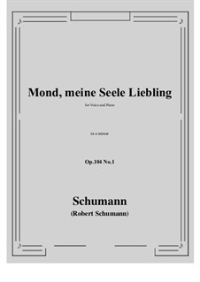 Seven Songs, Op.104: No.1 Mond,meiner Seele Liebling (e minor) by Robert Schumann