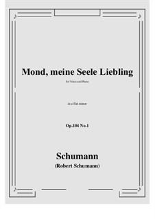 Seven Songs, Op.104: No.1 Mond,meiner Seele Liebling (e flat minor) by Robert Schumann