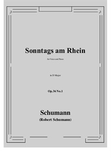 Six Poems, Op.36: No.1 Sunday on the Rhine (D Major) by Robert Schumann