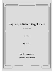 Songs and Romances, Op.27: No.1 Sag' an, о lieber Vogel mein (Tell Us, My Dear Bird) C Major by Robert Schumann