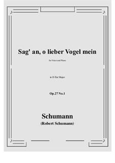 Songs and Romances, Op.27: No.1 Sag' an, о lieber Vogel mein (Tell Us, My Dear Bird) D flat Major by Robert Schumann