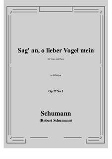 Songs and Romances, Op.27: No.1 Sag' an, о lieber Vogel mein (Tell Us, My Dear Bird) B Major by Robert Schumann