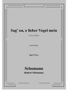 Songs and Romances, Op.27: No.1 Sag' an, о lieber Vogel mein (Tell Us, My Dear Bird) B flat Major by Robert Schumann