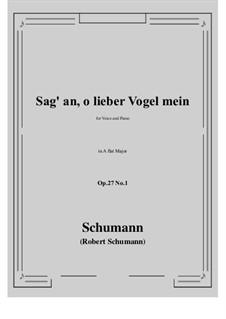 Songs and Romances, Op.27: No.1 Sag' an, о lieber Vogel mein (Tell Us, My Dear Bird) A flat Major by Robert Schumann