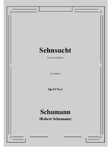 Songs and Romances, Op.51: No.1 Sehnsucht (Longing) f minor by Robert Schumann