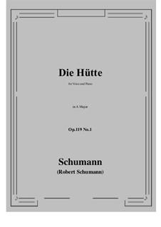 Three Poems, Op.119: No.1 Die Hütte (A Major) by Robert Schumann