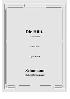 Three Poems, Op.119: No.1 Die Hütte (B flat Major) by Robert Schumann