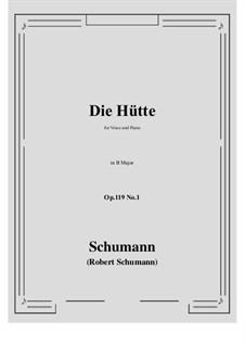 Three Poems, Op.119: No.1 Die Hütte (B Major) by Robert Schumann