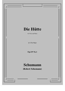 Three Poems, Op.119: No.1 Die Hütte (G flat Major) by Robert Schumann