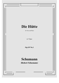 Three Poems, Op.119: No.1 Die Hütte (F Major) by Robert Schumann