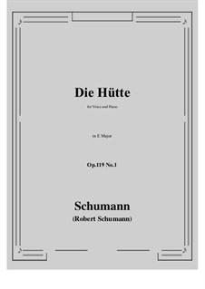 Three Poems, Op.119: No.1 Die Hütte (E Major) by Robert Schumann