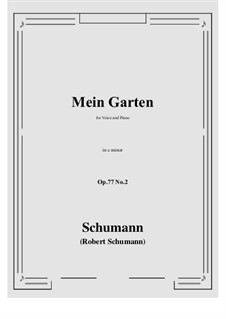 Songs and Romances, Op.77: No.2 Mein Garten (c minor) by Robert Schumann
