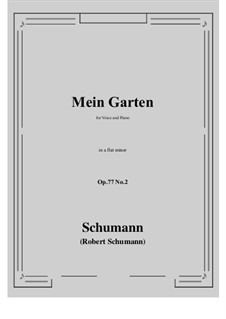 Songs and Romances, Op.77: No.2 Mein Garten (a flat minor) by Robert Schumann
