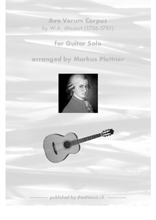 Ave verum corpus, K.618: For guitar solo by Wolfgang Amadeus Mozart