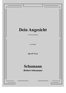 Songs and Romances, Op.127: No.2 Dein Angesicht (Thy Lovely Face) G Major by Robert Schumann