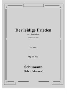 Four Hussar Songs, Op.117: No.2 Der leidige Frieden (f minor) by Robert Schumann