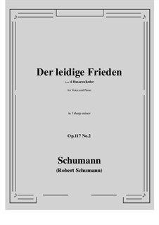Four Hussar Songs, Op.117: No.2 Der leidige Frieden (f sharp minor) by Robert Schumann