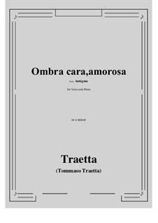 Antigone. Ombra cara, amorosa: E minor by Tommaso Traetta