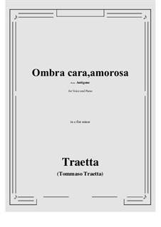 Antigone. Ombra cara, amorosa: E flat minor by Tommaso Traetta