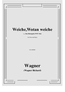 The Rhine Gold, WWV 86a: Weiche, Wotan weiche (e minor) by Richard Wagner