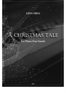 A Christmas Tale: For piano 4-hands (New edition 2020) by Lena Orsa