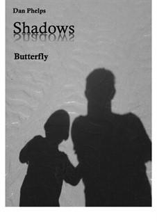 Butterfly: Butterfly by Dan Phelps