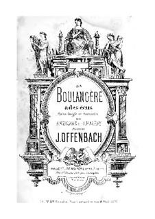 La boulangère a des écus (The Baker's Wife Has Plenty of Money): Piano-vocal score by Jacques Offenbach
