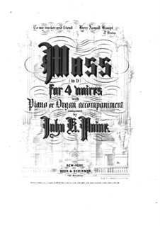 Mass in D Major, Op.10: No.1-2, for soloists, choir and piano by John Knowles Paine
