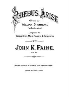Phoebus Arise, Op.37: Phoebus Arise by John Knowles Paine