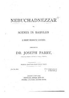 Nebuchadnezzar: For soloists, choir and piano by Joseph Parry