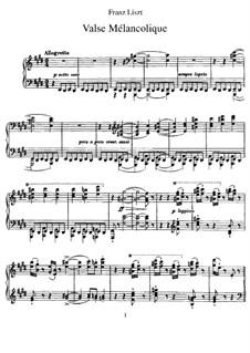 Valse mélancolique, S.210: For piano by Franz Liszt