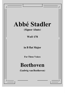 Canon 'Signor Abate', WoO 178: For three voices by Ludwig van Beethoven
