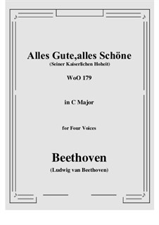 Alles Gute, alles Schöne, WoO 179: For four voices by Ludwig van Beethoven