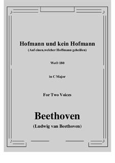 Two Canons: Hofmann und kein Hofmann (Auf einen,welcher Hoffmann geheißen) in C Major, for Two Voices, WoO 180 by Ludwig van Beethoven