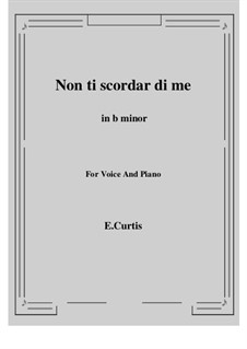 Non ti scordar di me: B minor by Ernesto de Curtis